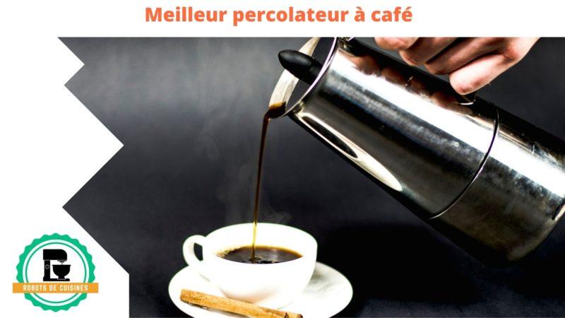 meilleur percolateur à café